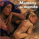 Mamans du monde [ancienne �dition]