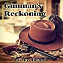 Gunman's Reckoning Audiobook by Max Brand Narrated by Al Kessel