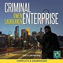 Criminal Enterprise (       UNABRIDGED) by Owen Laukkanen Narrated by Jeff Harding