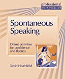 img - for Spontaneous Speaking (Professional Perspectives) by David Heathfield (2005-01-01) book / textbook / text book