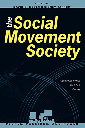The Social Movement Society: Comparative Perspectives (People, Passions, and Power: Social Movements, Interest Organizations and the Political Process)
