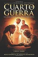 Cuarto de Guerra: La oración es un arma poderosa (Spanish Edition)