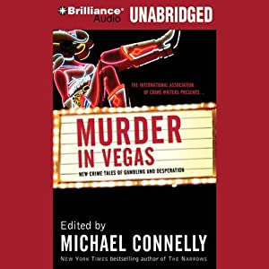 Murder in Vegas: New Crime Tales of Gambling and Desperation | [Michael Connelly (editor), James Swain, S. Z. Rozan, Wendy Hornsby]