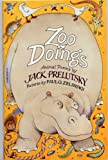 ZOO DOINGS: Animal Poems by Jack Prelutsky, illustrated by Paul O. Zelinsky
