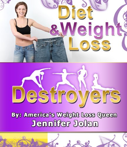 Diet and Weight Loss Destroyers! - Plus FREE Bonus eBook Download, $20 Value