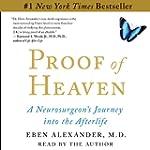 Proof of Heaven: A Neurosurgeon's Nea...