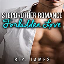 Stepbrother Romance: Forbidden Love (       UNABRIDGED) by R.P. James Narrated by Veronica Heart
