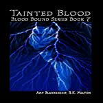 Tainted Blood: Blood Bound, Series Book 7 | Amy Blankenship,R. K. Melton