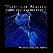 Tainted Blood: Blood Bound, Series Book 7 | Amy Blankenship, R. K. Melton