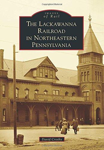 The Lackawanna Railroad in Northeastern Pennsylvania (Images of Rail)