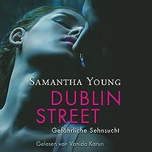 Dublin Street: Gefährliche Sehnsucht Hörbuch von Samantha Young Gesprochen von: Vanida Karun