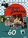 G�n�ration Johnny : Les idoles des ann�es 60 par Jouffa