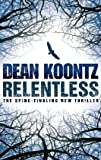Relentless (0007267606) by Dean Koontz