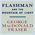 Flashman and the Mountain of Light Audiobook by George MacDonald Fraser Narrated by David Case