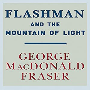 Flashman and the Mountain of Light | [George MacDonald Fraser]