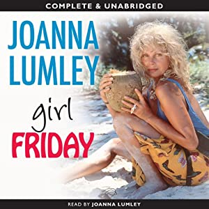 Girl Friday | [Joanna Lumley]