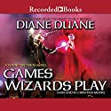 Games Wizards Play Audiobook by Diane Duane Narrated by Christina Moore
