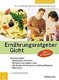 Ernährungsratgeber Gicht, Genießen erlaubt - Sven-David Müller-Nothmann, Christiane Weißenberger, Sven-David Müller- Nothmann