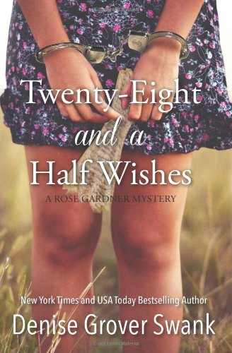 Twenty-Eight and a Half Wishes: Volume 1 (A Rose Gardner Mystery)