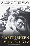 Martin Sheen Along the Way: The Journey of a Father and Son