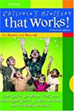 img - for Children's Ministry That Works !: The Basics and Beyond book / textbook / text book