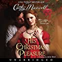 His Christmas Pleasure (       UNABRIDGED) by Cathy Maxwell Narrated by Jaime Birch