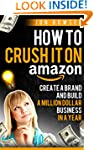 How to Crush it On Amazon: Create A B...