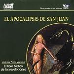 El Apocalipsis de San Juan [The Apocalypse of Saint John] (Texto Completo) | San Juan