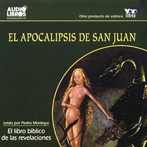 El Apocalipsis de San Juan [The Apocalypse of Saint John] (Texto Completo) | [San Juan]