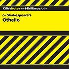 Othello: CliffsNotes Hörbuch von Helen McCulloch, Gary K. Carey, M.A. Gesprochen von: Luke Daniels