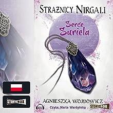 Serce Suriela (Strażnicy Nirgali 1) (       UNABRIDGED) by Agnieszka Wojdowicz Narrated by Marta Wardynska