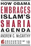 How Obama Embraces Islam's Sharia Agenda (Encounter Broadsides)