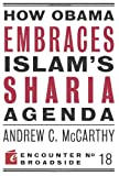 How Obama Embraces Islams Sharia Agenda (Encounter Broadsides)