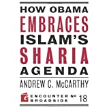 How Obama Embraces Islam's Sharia Agenda (Encounter Broadsides) ~ Andrew C. McCarthy