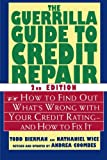 51jWH1MEQ9L. SL160  The Guerrilla Guide to Credit Repair: How to Find Out Whats Wrong with Your Credit Rating  and How to Fix It