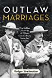Outlaw Marriages: The Hidden Histories o...