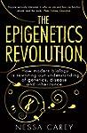 The Epigenetics Revolution: How Moder...
