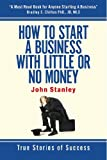 How to Start a Business With Little or No Money: True Stories of Success
