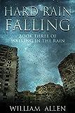 img - for Hard Rain Falling (Walking in the Rain Book 3) book / textbook / text book