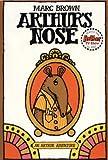 Arthur's Nose: An Arthur Adventure (Arthur Adventure Series)