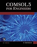 COMSOL5 for Engineers (Multiphysics Modeling)