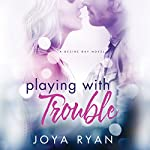 Playing with Trouble | Joya Ryan
