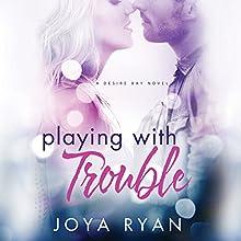 Playing with Trouble Audiobook by Joya Ryan Narrated by Kristin Watson Heintz