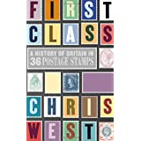 First Class: A History of Britain in 36 Postage Stampsby Christopher West