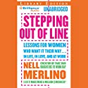 Stepping Out of Line: Lessons for Women Who Want It Their Way...In Life, in Love, and at Work Audiobook by Nell Merlino Narrated by Laural Merlington