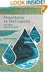 Mountains to Metropolis: The Elbow Ri...