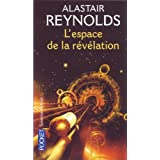 L'espace de la r�v�lationpar Alastair Reynolds