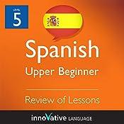 Review of Upper Beginner Lessons (Spanish): Beginner Spanish #9 |  Innovative Language Learning