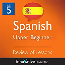 Review of Upper Beginner Lessons (Spanish)  by Innovative Language Learning Narrated by Natalia Araya, Carlos Acevedo