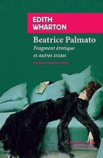 Beatrice Palmato : fragment érotique et autres textes, Wharton, Edith